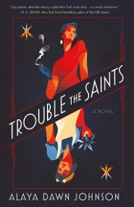 Trouble the Saints - Alaya Dawn Johnson