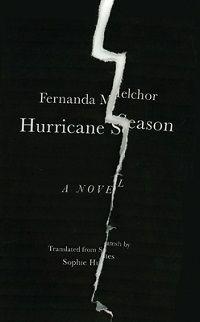 Hurricane Season Fernanda Melchor cover