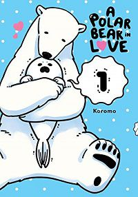 A Polar Bear in Love volume 1 cover - Koromo
