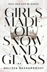 cover image of Girls Made of Snow and Glass by Melissa Bashardoust