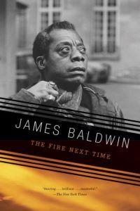 James Baldwin Books: The Fire Next Time by James Baldwin. Link: https://prodimage.images-bn.com/pimages/9780679744726_p0_v2_s1200x630.jpg