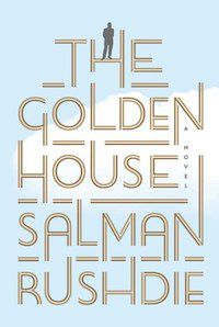 Cover: The Golden House by Salman Rushdie