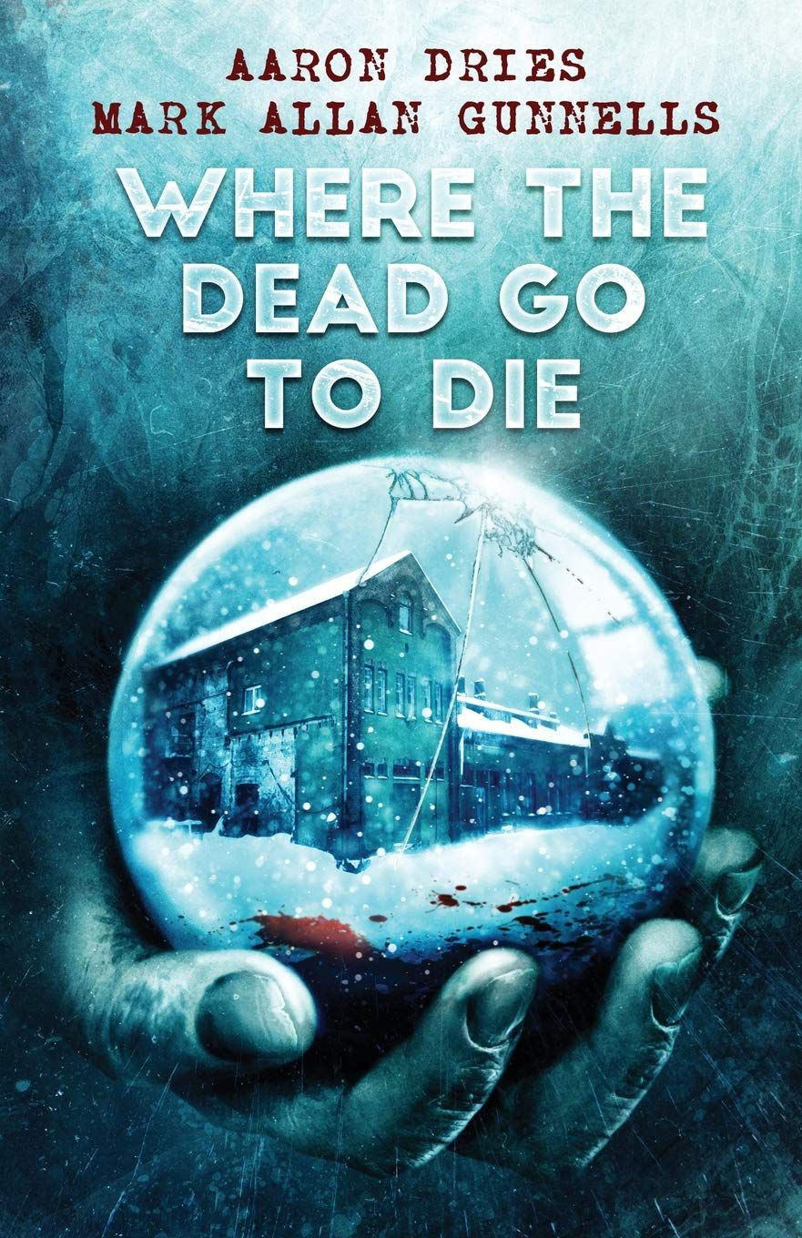 Book cover for Where the Dead Go to Die