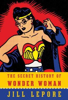 The Secret History of Wonder Woman cover