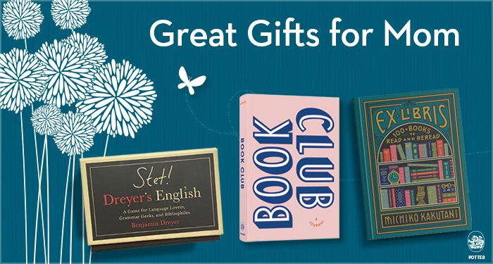 """decorative image with a dark teal background with white drawn flowers on the left. Text at the top reads """"Great Gifts For Mom."""" Featured Items are Stet! Dreyer's English card game, Book Club journal, and Ex Libris book"""