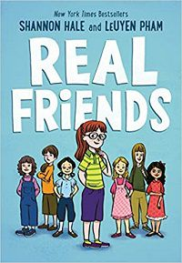 cover image of Real Friends by Shannon Hale and LeUyen Pham