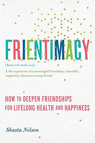 Frientimacy by Shasta Nelson Cover