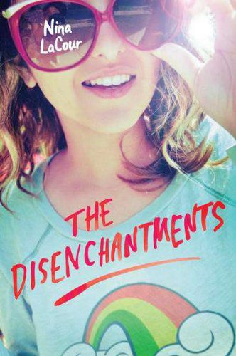 The Disenchantments by Nina LaCour Cover