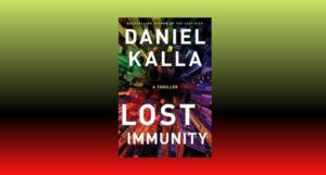 cover image of Lost Immunity by Daniel Kalla against a green, red, and black gradient backdrop