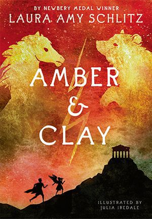 Amber and Clay by Laura Amy Schlitz