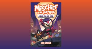 Mischief and Mayhem feature