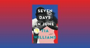 Seven Days in June by Tia William