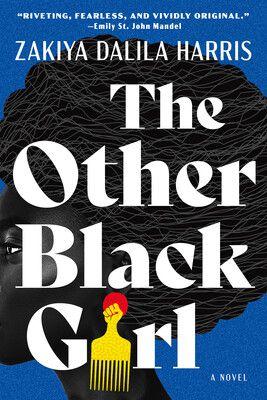cover image of The Other Black Girl by Zakiya Dalila Harris
