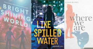 YA book cover collage including bright shining world on the left, like spilled water in the center, and where we are on the right